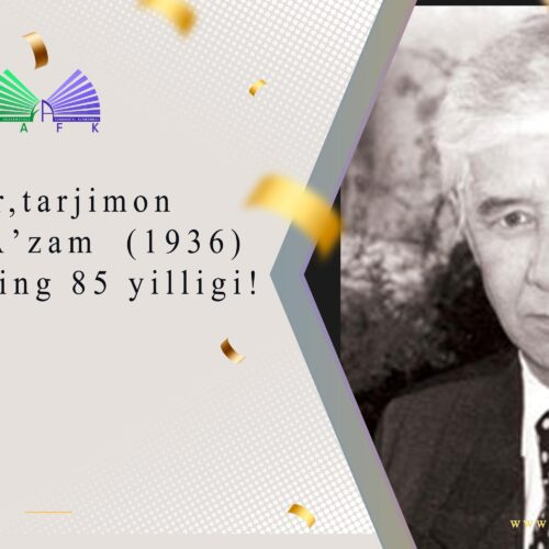 Shoir,tarjimon  Miraziz А'zam  (1936) tavalludining 85 yilligi!