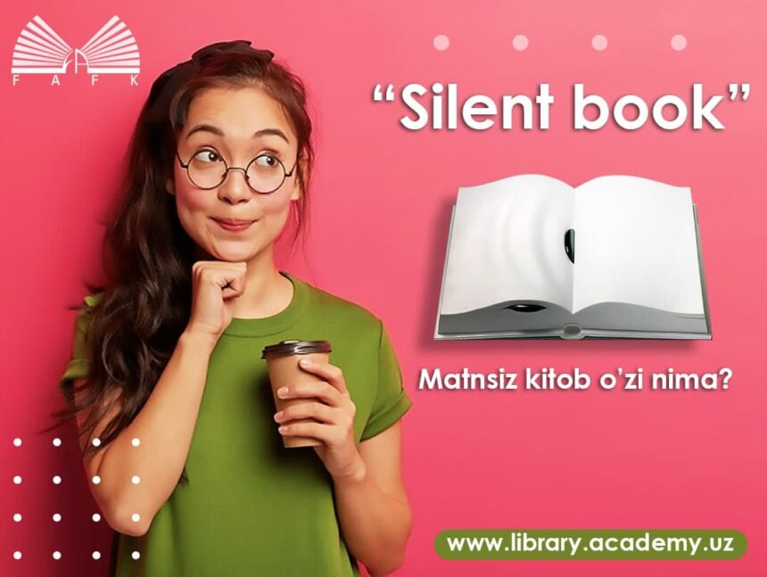 """Silent book"" – matnsiz kitob"