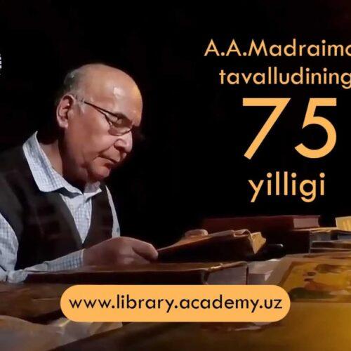 Tarix fanlari doktori, professor А.А.Madraimov tavalludining 75 yilligiga bag'ishlanadi!